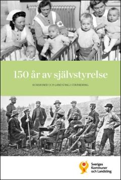 150 år av självstyrelse. Kommuner och landsting i förändring, Lars Nilsson & Håkan Forsell. 2013. 495 sid.